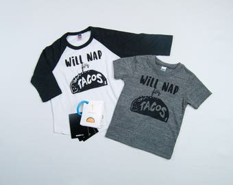 Will nap for tacos shirt/toddler taco shirt/baby taco shirt/infant taco shirt/kids taco shirt/taco raglan/baby taco raglan/toddler taco