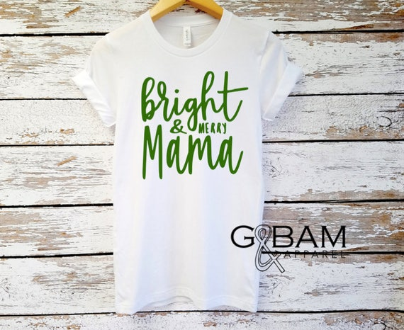 Bright , Merry Mama / Mama Shirt / mom shirt / Mom T-Shirt / Mom tank / Pregnancy announcement