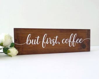But First Coffee Wooden Sign - Kitchen Sign - Rustic Sign - Coffee Lover Gift - Kitchen Decor - Drinks Gift - Coffee Bar Sign - Cafe Sign -
