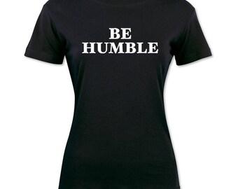 Be Humble Song Women's T-Shirt