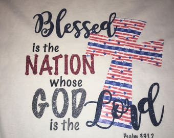 Blessed is the Nation whose God is the Lord T shirt - cross shirt - christian t shirt - Blessed Shirt - patrotic shirt - Bible verse shirt
