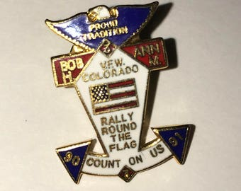 The Veterans of Foreign Wars pin. VFW Colorado Rally Round the Flag Count on Us 1990 - 1991   Bob H & Ann M Proud Tradition