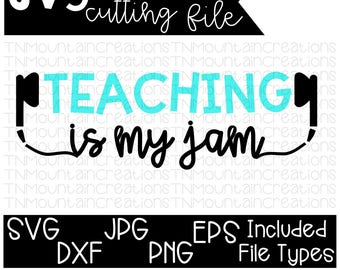 Teaching is my Jam SVG File, Teacher svg, Teaching is my Jam, Teaching, Teacher svg, Cutting File, Silhouette, Cricut, PNG, DXF