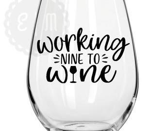 Working nine to Wine stemless wine glass