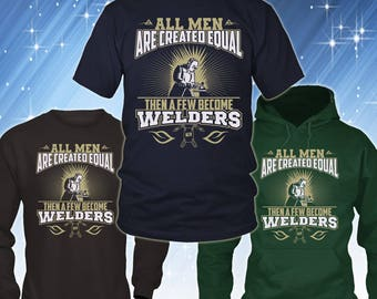 Funny Welder T-shirt - Proud Welder Shirt Collection - Only a Few Men Become Welders T-shirt Gift - Welder Shirt - Welder Dad Shirt - 77002