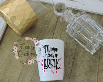 Mama needs a break//personalized shot glass//birthday gift//alcohol gift//unique//not vinyl