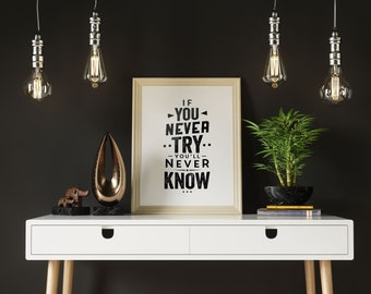 If you never try you'll never know - Printable quote - digital download