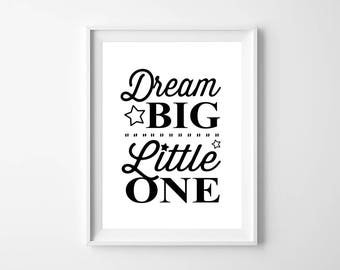 Dream Big Little One Wall Art   Black and White Dream Big Little One Nursery Printable Poster   Typography Wall Art   Nursery Decor Print