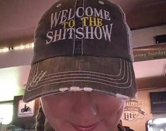 Shit Show ** Welcome to the Shit Show Embroidered hat ** Distressed Hat ** Beanie