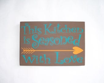 This Kitchen Seasoned With Love, brown teal and orange deocr, kitchen deocr