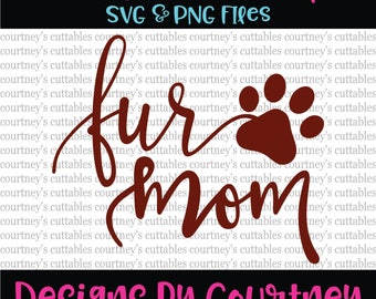 Fur Mom SVG | Dog Lover SVG | Dog Mom | Cat Mom | Animal SVG | Rescue Mom Cricut and Silhouette Cut File