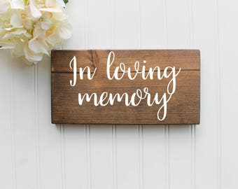 In Loving Memory Sign  In Memory  Wedding Wooden Sign  Wood Wedding Sign  Rustic Wedding Decor  Wedding Decor  Spring  Summer Wedding