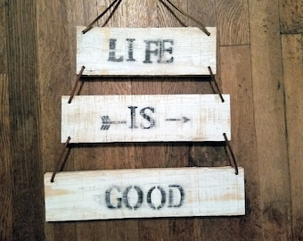 Pallet Wood Sign/ Life is Good