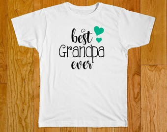 Best Grandpa Ever - Great for Grandpa Gifts - Grandpa Shirt - Can be Customized if Needed!