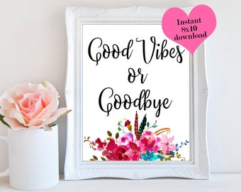 Good Vibes Or Goodbye, Printable Women Gift, Quote Posters, Cubicle Accessories, Positive Wall Art, Happy Quotes, Digital Printable, Prints