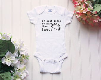 Taco Onesie® - My Aunt Loves Tacos Onesie®, New aunt Onesie®, taco tuesday Onesie®, take home outfit, new baby outfit, funny baby Onsie®