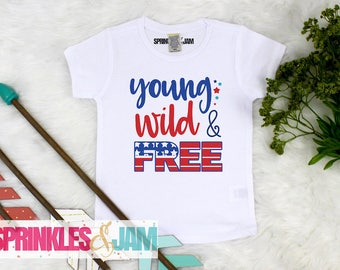 Baby Girl Clothes, 4th of July Shirt, Young Wild And Free, Kids 4th of July Shirt, Patriotic Shirt, Kids Patriotic Shirt
