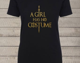 Glitter V-Neck A Girl has no Costume Halloween T-shirt Game of Thrones