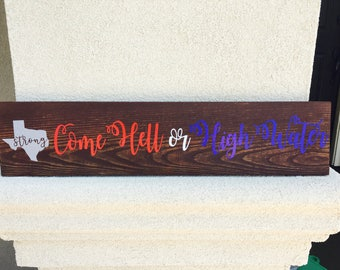 Come Hell or High Water Texas Strong Wooden Sign, Hurricane Harvey Wooden Sign, Texas Strong Wooden Sign, Charitable Donation, Port Aransas