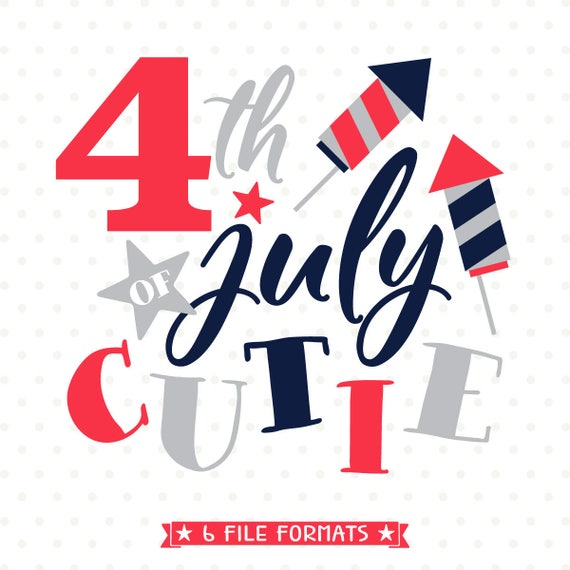 May The Fourth Be With You Svg: 4th Of July SVG 4th Of July Cutie SVG File 4th Of July Kids