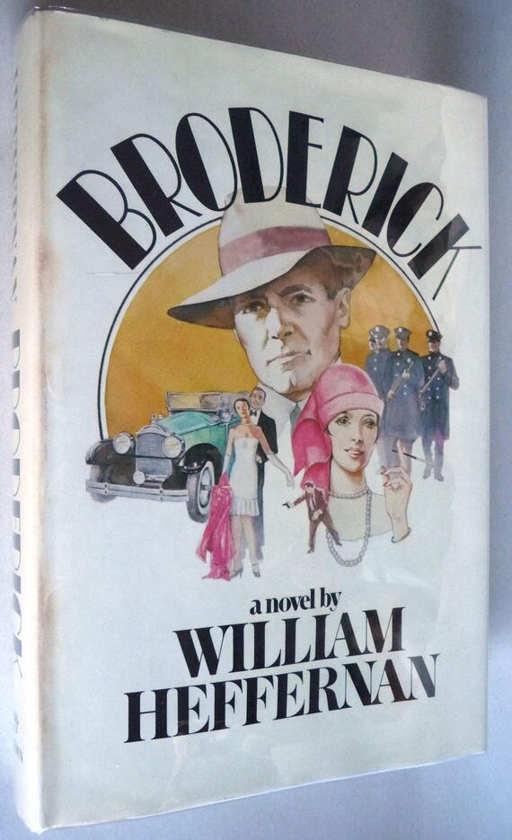 Broderick 1980 by William Heffernan 1st Edition 1st Printing Hardcover HC w/ Dust Jacket DJ Bad Cop Fiction