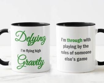 Defying Gravity // Wicked Musical Mug // Motivational Mug // Academic Mug  - 11 or 15 oz