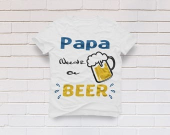 Beer svg, Beer clipart, Drinking saying svg, Papa needs beer svg, Daddy svg, Drink svg, Cricut, Cameo, Clipart, Svg, DXF, Png, Pdf, Eps .