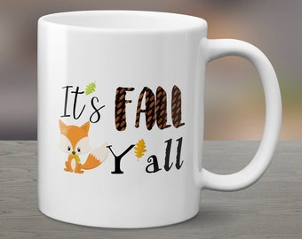 Fall Mug, Gift for Her, Fall Coffee Mug, Autumn Coffee Mug, It's Fall Y'all Mug, Gift, Mug, Coffee Mug, Fox Mug, Gift for Him, Custom Mug