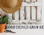 Good Things Grow Here Window Sitter | Spring Decor | Farmhouse Decor | Primitive Decor | Farmhouse Signs | Rustic Signs | Country Decor