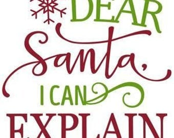Dear Santa, I Can Explain .svg file for Cricut and Silhouette