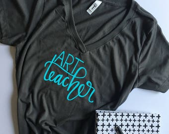 Art Teacher Shirt- Hand lettered- teacher tee- teacher shirt- apple teacher shirt- calligraphy- women's tee shirt- teacher appreciation gift