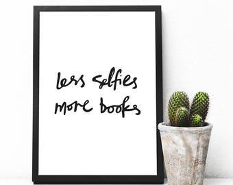 Less Selfies More Books Print