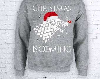 Christmas is Coming - Winter is Coming Game of Thrones Christmas Holidays Ugly Sweater - Christmas Sweather Crewneck Sweater Hoodie FEA385