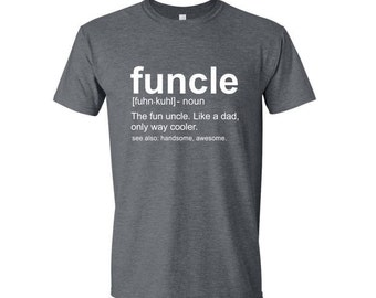Funcle Definition Shirt Fun Uncle Funny Uncle Charcoal Grey Gray and White Shirt Fun Uncle Gift