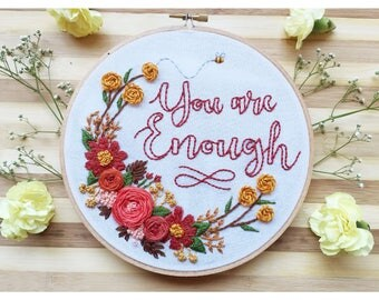 "Embroidery Hoop Art | ""You are Enough"" 