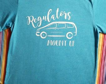 Regulators Mount Up - Mini Van Life - Mom Life- Mommyhood - Funny Mom shirt -  Cool Mom Shirt - Mom Shirts