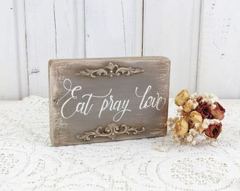 Eat pray love sign Prayer sign Christian gifts Cafe sign Eat sign Small kitchen decor Christian home decor Pray sign Vintage style wood sign