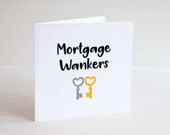 Greetings Card / Cheeky / Humour / Banter / NEW HOME / Welcome Card / Mortgage / Mortgage wankers / Funny / Housewarming / First home / Flat
