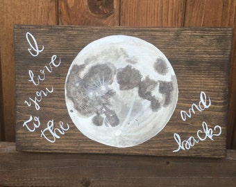 I Love You To The Moon and Back - Hand Painted Wooden Sign - Home Decor - Rustic Wooden Sign