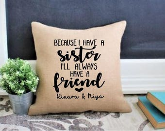 Sister Gift, Gift for Sister Birthday Gift for Sister Quotes pillow Sister burlap pillow Christmas Gifts for Sister