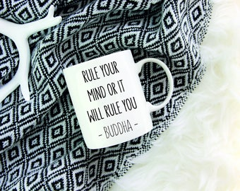 Buddha Mug,Buddha Quote,Buddhism Quote,Rule Your Mind Or It Will Rule You,Motivational Coffee Mug,Inspirational Mug, Motivational Quote Mug