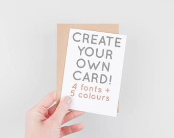 Create Your Own Card - Personalised Card - Custom Birthday Card - Custom Wedding Card - Custom Anniversary Card - Personalized Card - Custom
