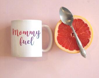 Mommy Fuel Coffee Mug, Mom Mug, New Mom Mug, Mom coffee Mug, Funny Coffee Mug, Mom Gift, Mother Gift, New mom gift