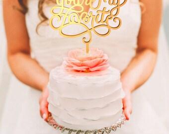 Youre My Favorite, 1st Birthday cake, Engagement Cake, Acrylic Cake Topper, Birthday Topper, Birthday Cake Topper, 1st Birthday Cake Topper