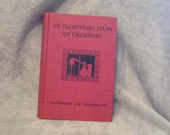 An Elementary Study of Chemistry Introductory College Course 1934 McPherson and Henderson Hard Cover Book