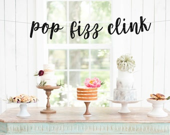 Pop Fizz Clink Banner, Bridal Shower Decor, New Years Eve Banner, Bachelorette Party Decor, Bubbly Bar Sign, Pop Fizz Clink Sign
