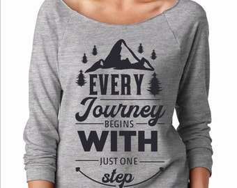 Every Journey Begins With a Single Step off the shoulder grey sweatshirt