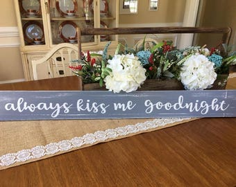 Always Kiss me Goodnight, Rustic Wooden Sign, Always Kiss me Goodnight wooden sign, Wood Sign