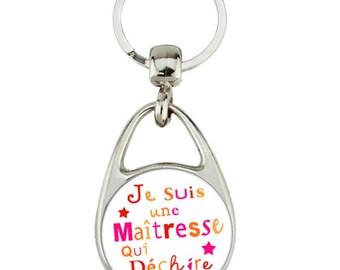 """Porte clés """"je suis une maîtresse qui déchire"""""""