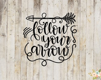 Follow Your Arrow Decal